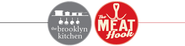 The Brooklyn Kitchen and The Meat Hook